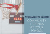 Five reasons to consider out-of-hours lettings at your School