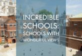 Incredible Schools |Schools with Wonderful Views| Schools Plus