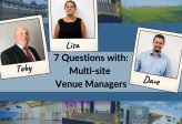 7 Questions with… our Multi-Site Venue Managers!