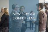 New School Sign-Up FAQ
