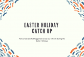 Easter Holidays Catch Up | April 2019
