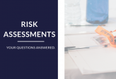 Your Questions on Risk Assessments, Answered.