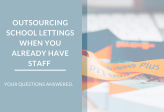 Can I outsource our School Lettings when I already have existing staff?